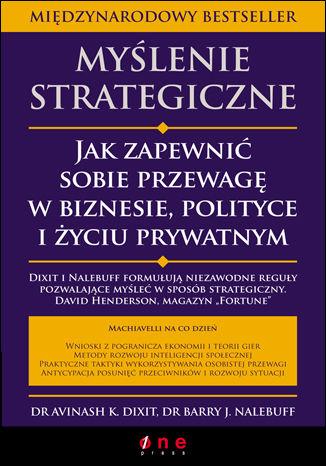 Okładka książki/ebooka Myślenie strategiczne. Jak zapewnić sobie przewagę w biznesie, polityce i życiu prywatnym