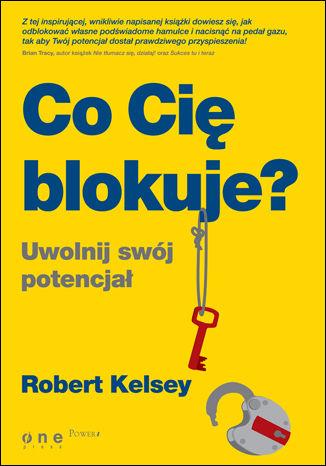 Okładka książki/ebooka Co Cię blokuje? Uwolnij swój potencjał