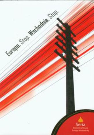 Okładka książki Europa Stop Wschodnia Stop
