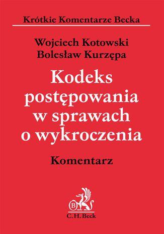 Okładka książki/ebooka Kodeks postępowania w sprawach o wykroczenia. Komentarz