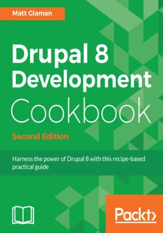Okładka książki/ebooka Drupal 8 Development Cookbook - Second Edition