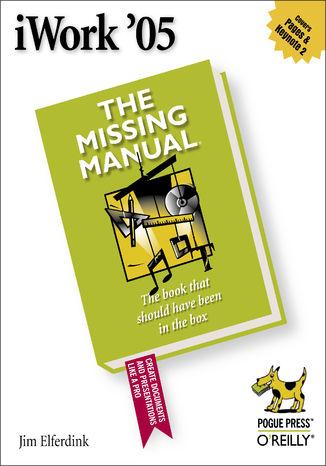 Okładka książki/ebooka iWork '05: The Missing Manual. The Missing Manual