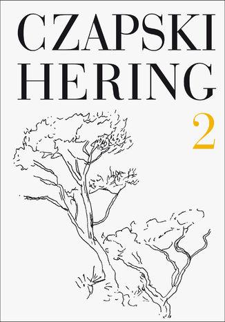 Okładka książki/ebooka Czapski, Hering. Listy, t. 2