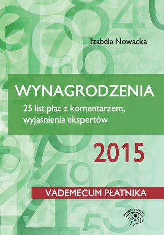 Okładka książki/ebooka Wynagrodzenia 2015. 25 list płac z komentarzem, wyjaśnienia ekspertów