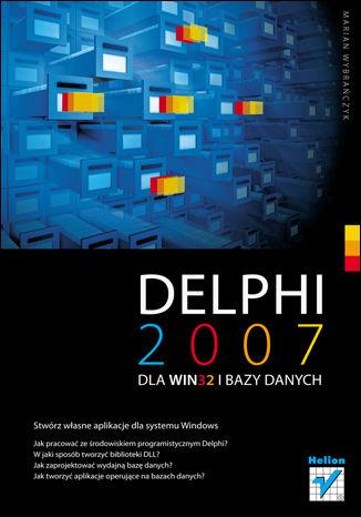 Okładka książki/ebooka Delphi 2007 dla WIN32 i bazy danych