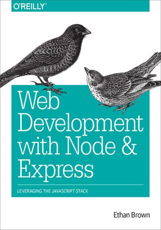 Okładka książki/ebooka Web Development with Node and Express. Leveraging the JavaScript Stack