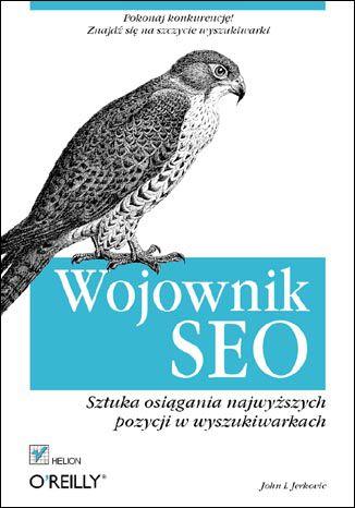 Okładka książki/ebooka Wojownik SEO. Sztuka osiągania najwyższych pozycji w wyszukiwarkach