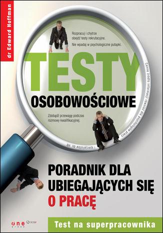 Okładka książki/ebooka Testy osobowościowe. Poradnik dla ubiegających się o pracę