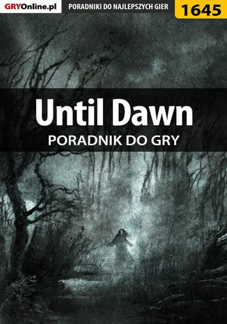 Okładka książki/ebooka Until Dawn - poradnik do gry