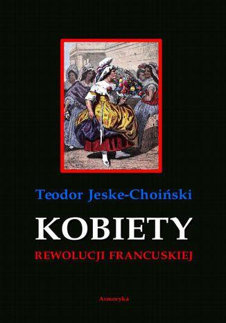 Okładka książki/ebooka Kobiety rewolucji francuskiej