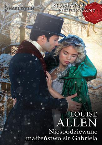 Okładka książki/ebooka Niespodziewane małżeństwo sir Gabriela