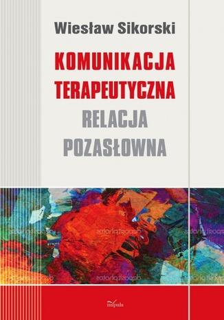 Okładka książki/ebooka Komunikacja terapeutyczna
