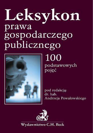Okładka książki/ebooka Leksykon prawa gospodarczego publicznego
