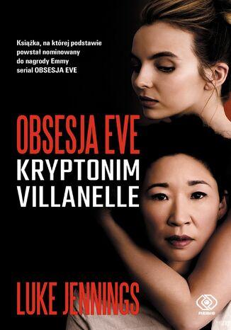 Okładka książki/ebooka Obsesja Eve (#1). Obsesja Eve. Kryptonim Villanelle