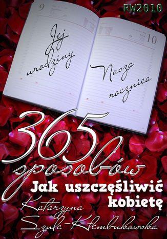 Okładka książki/ebooka 365 sposobów jak uszczęśliwić kobietę