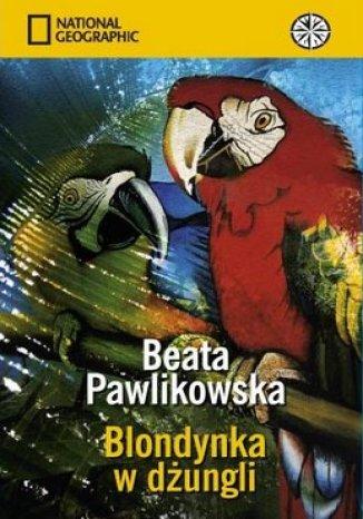 Okładka książki/ebooka Blondynka w dżungli (okładka miękka)