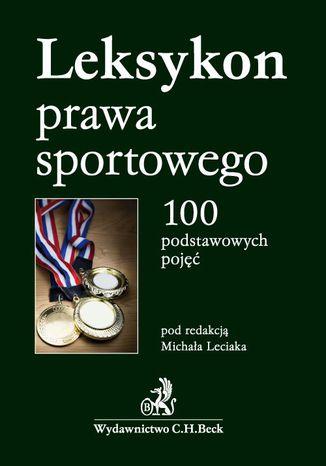 Okładka książki/ebooka Leksykon prawa sportowego. 100 podstawowych pojęć
