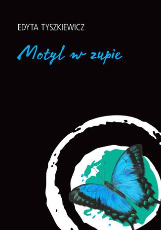 Okładka książki/ebooka Motyl w zupie