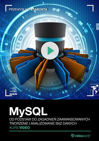 Okładka książki/ebooka MySQL. Kurs video. Od podstaw do zagadnień zaawansowanych. Tworzenie i analizowanie baz danych