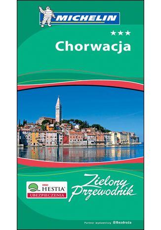 Okładka książki/ebooka Chorwacja. Zielony Przewodnik. Wyd. 3