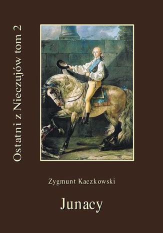 Okładka książki/ebooka Ostatni z Nieczujów. Junacy. Tom 2 cyklu powieści