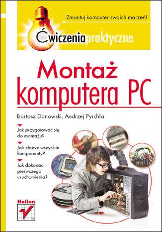 Okładka książki/ebooka Montaż komputera PC. Ćwiczenia praktyczne