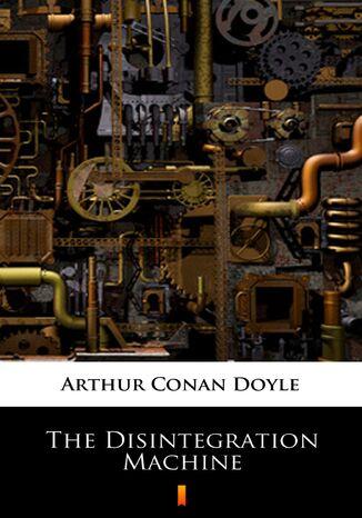 Okładka książki/ebooka The Disintegration Machine