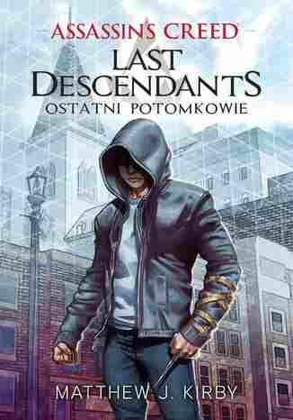 Okładka książki/ebooka Assassin's Creed: Ostatni potomkowie
