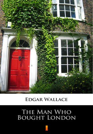 Okładka książki/ebooka The Man Who Bought London