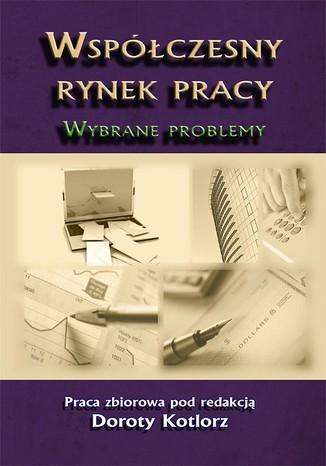 Okładka książki/ebooka Współczesny rynek pracy. Wybrane problemy
