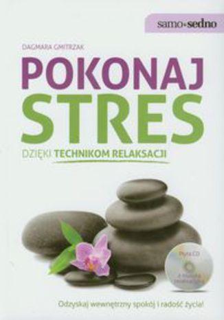 Okładka książki/ebooka Pokonaj stres dzięki technikom relaksacji