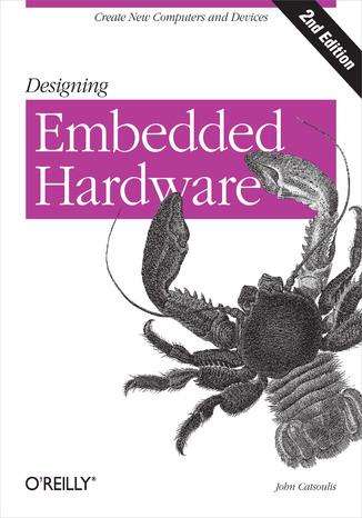 Okładka książki/ebooka Designing Embedded Hardware. 2nd Edition