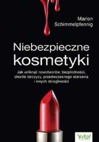 Okładka książki/ebooka Niebezpieczne kosmetyki
