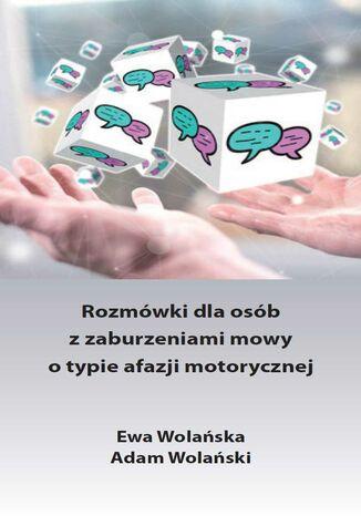 Okładka książki/ebooka Rozmówki dla osób z zaburzeniami mowy o typie afazji motorycznej