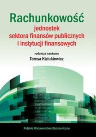 Okładka książki/ebooka Rachunkowość jednostek sektora finansów publicznych i instytucji finansowych