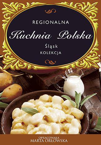 Okładka książki/ebooka Śląsk - Regionalna kuchnia polska
