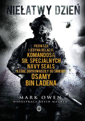 Okładka książki/ebooka Niełatwy dzień. Autobiografia komandosa Navy SEAL
