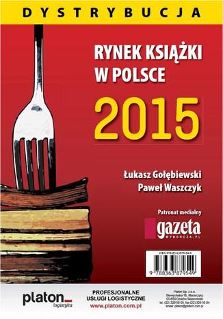 Okładka książki Rynek książki w Polsce 2015 Dystrybucja