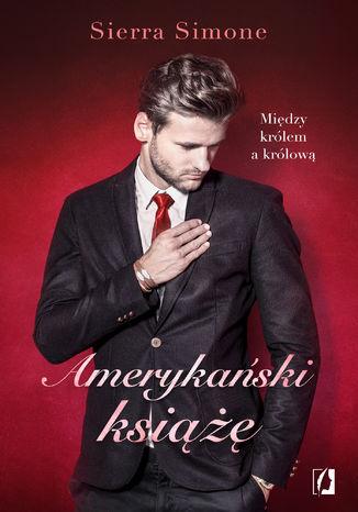Okładka książki/ebooka Amerykański książę. Nowy Camelot. Tom 2
