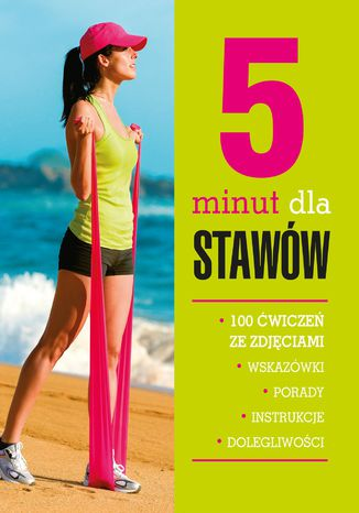 Okładka książki/ebooka 5 minut dla stawów. 100 ćwiczeń ze zdjęciami