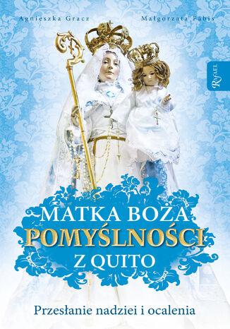 Okładka książki/ebooka Matka Boża Pomyślności z Quito. Przesłanie nadziei i ocalenia