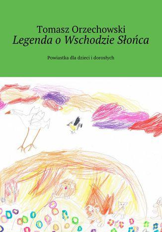 Okładka książki/ebooka Legenda oWschodzie Słońca
