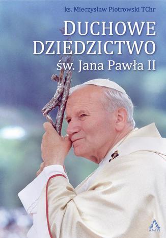 Okładka książki/ebooka Duchowe Dziedzictwo św. Jana Pawła II