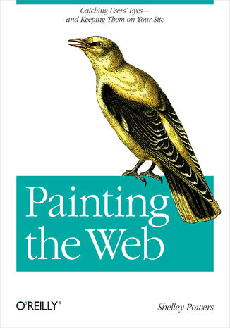 Okładka książki/ebooka Painting the Web. Catching the User's Eyes - and Keeping Them on Your Site