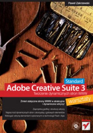 Okładka książki Adobe Creative Suite 3 Web Standard. Tworzenie dynamicznych stron WWW. Warsztaty