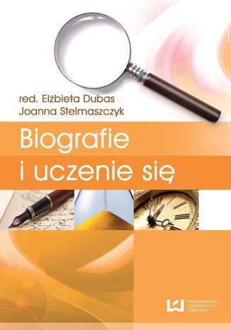 Okładka książki/ebooka Biografie i uczenie się. Tom 4. Biografia i badanie biografii