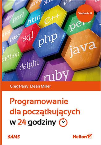Okładka książki/ebooka Programowanie dla początkujących w 24 godziny. Wydanie III