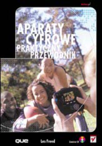 Okładka książki/ebooka Aparaty cyfrowe. Praktyczny przewodnik
