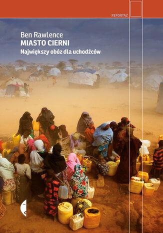 Okładka książki/ebooka Miasto cierni. Największy obóz dla uchodźców