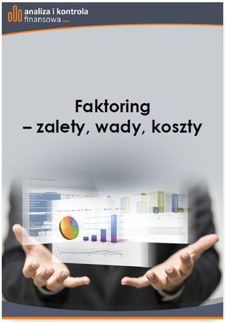 Okładka książki/ebooka Faktoring - zalety, wady, koszty